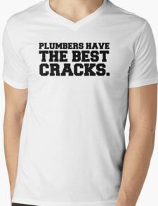 Plumbers have the best cracks Mens V-Neck T-Shirt