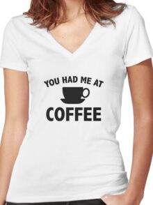 You Had Me At Coffee Women's Fitted V-Neck T-Shirt