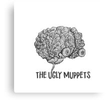 Your Brain on The Ugly Muppets Canvas Print
