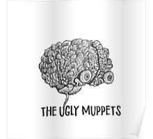 Your Brain on The Ugly Muppets Poster