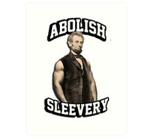 Abraham Lincoln - Abolish Sleevery Art Print