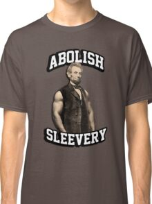 Abraham Lincoln - Abolish Sleevery Classic T-Shirt