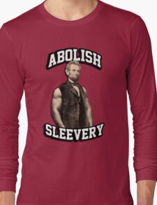 Abraham Lincoln - Abolish Sleevery Long Sleeve T-Shirt
