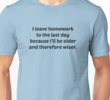 I Leave Homework To The Last Day Unisex T-Shirt