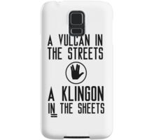 I am a vulcan in the streets and a klingon in the sheets Samsung Galaxy Case/Skin