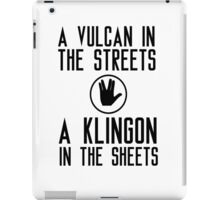 I am a vulcan in the streets and a klingon in the sheets iPad Case/Skin