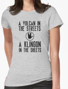 I am a vulcan in the streets and a klingon in the sheets Womens Fitted T-Shirt