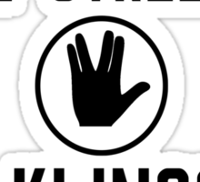 I am a vulcan in the streets and a klingon in the sheets Sticker