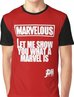 Marvelous, let me show you what a marvel is. Graphic T-Shirt