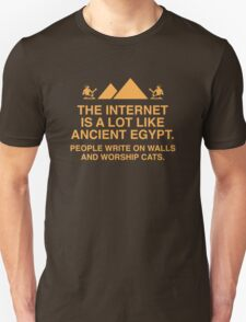 The Internet Is A Lot Like Ancient Egypt T-Shirt