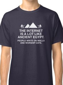 The Internet Is A Lot Like Ancient Egypt Classic T-Shirt