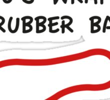 I Found Your Rubber Band Sticker
