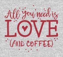 All you need is love and coffee Kids Tee