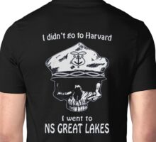 I didn't go to Harvard. I went to NS Great Lakes Unisex T-Shirt