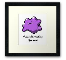 I can be Anything You Want Framed Print