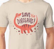 Save the Dinosaurs Unisex T-Shirt