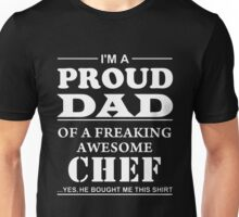Chef - I'm A Proud Dad Of A Freaking Awesome Chef Unisex T-Shirt