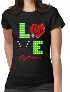 Optician - Love Womens Fitted T-Shirt