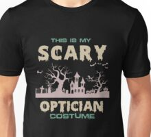 Optician - This Is My Scary Optician Costume Unisex T-Shirt