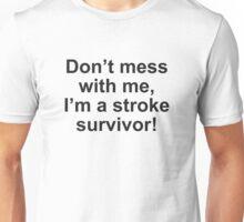 I'm A Stroke Survivor Unisex T-Shirt