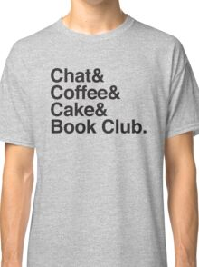 Chat & Coffee & Cake and Book Club Classic T-Shirt