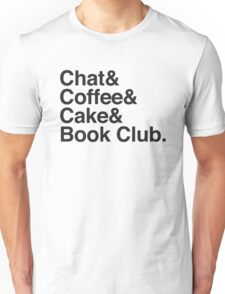 Chat & Coffee & Cake and Book Club Unisex T-Shirt