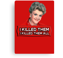 Angela Lansbury (Jessica Fletcher) Murder she wrote confession. I killed them all. Canvas Print