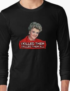 Angela Lansbury (Jessica Fletcher) Murder she wrote confession. I killed them all. Long Sleeve T-Shirt