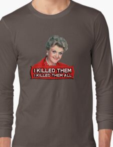 Angela Lansbury (Jessica Fletcher) Murder she wrote confession. I killed them all. Long Sleeve T-Shirt