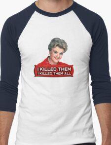 Angela Lansbury (Jessica Fletcher) Murder she wrote confession. I killed them all. Men's Baseball ¾ T-Shirt