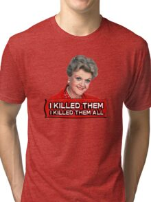 Angela Lansbury (Jessica Fletcher) Murder she wrote confession. I killed them all. Tri-blend T-Shirt