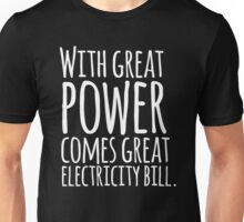 With great power comes great electricity bill - Funny Shirt Unisex T-Shirt