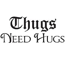 Thugs Needs Hugs by Maestro Hazer