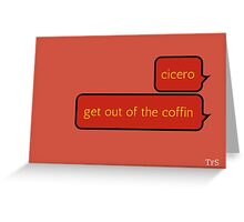 Cicero... Greeting Card