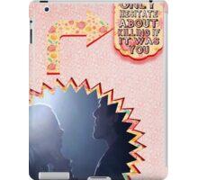 My Teenwolfed Valentine [I Would Think if Twice] iPad Case/Skin