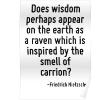 Does wisdom perhaps appear on the earth as a raven which is inspired by the smell of carrion? Poster