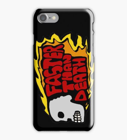 Faster than death fire iPhone Case/Skin