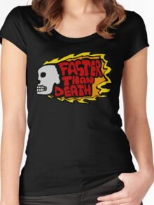 Faster than death fire Women's Fitted Scoop T-Shirt