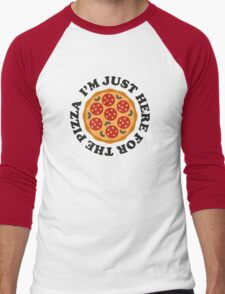 I'm Just Here For The Pizza Men's Baseball ¾ T-Shirt