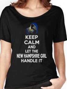 Keep calm and let the New Hampshire girl handle it Women's Relaxed Fit T-Shirt