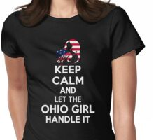 Keep calm and let the Ohio girl handle it Womens Fitted T-Shirt