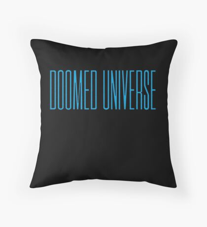 Doomed Universe Throw Pillow