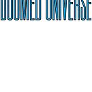 Doomed Universe by Megatrip