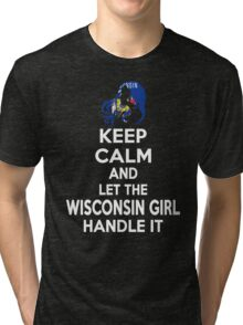 Keep calm and let the Wisconsin girl handle it Tri-blend T-Shirt