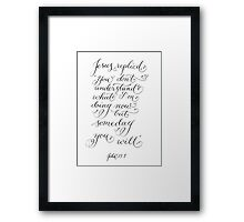 You don't understand inspirational verse Framed Print