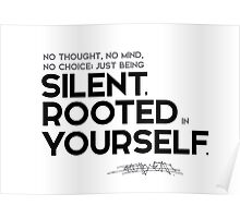 being silent, rooted in yourself - osho Poster