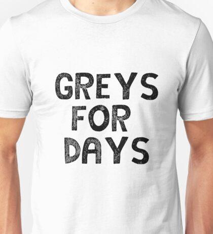 Greys for Days Unisex T-Shirt