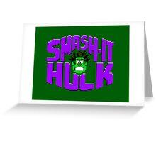 Smash it Hulk Greeting Card