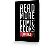 Read More Comic Books - Comichaus  Greeting Card