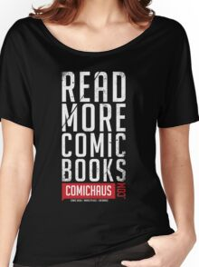 Read More Comic Books - Comichaus  Women's Relaxed Fit T-Shirt